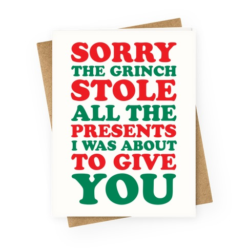 Sorry The Grinch Stole All The Presents I Was About To Give You