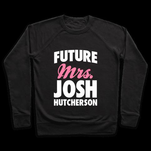 Future Mrs. Josh Hutcherson Pullover