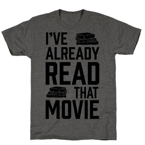 I've Already Read That Movie Mens/Unisex T-Shirt