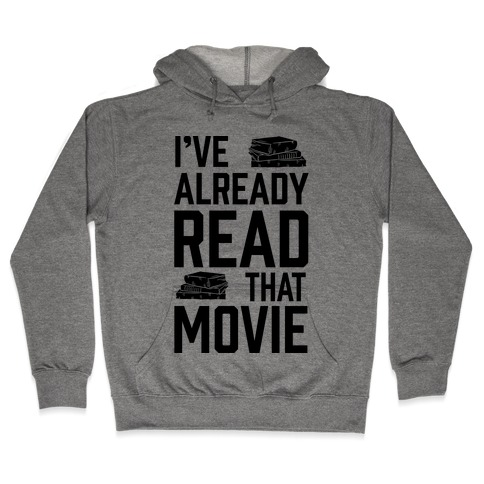 I've Already Read That Movie Hooded Sweatshirt