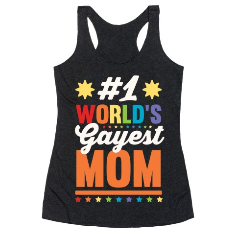 #1 World's Gayest Mom Racerback Tank Top
