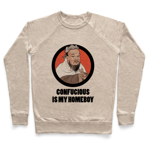 Confucious is My Homeboy! Pullover