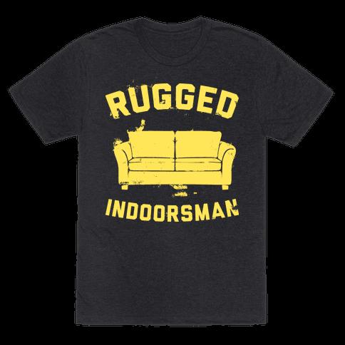 Rugged Indoorsman