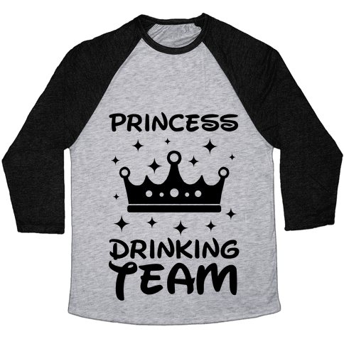 Princess Drinking Team Baseball Tee