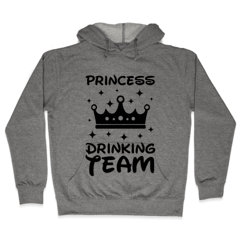 Princess Drinking Team Hooded Sweatshirt
