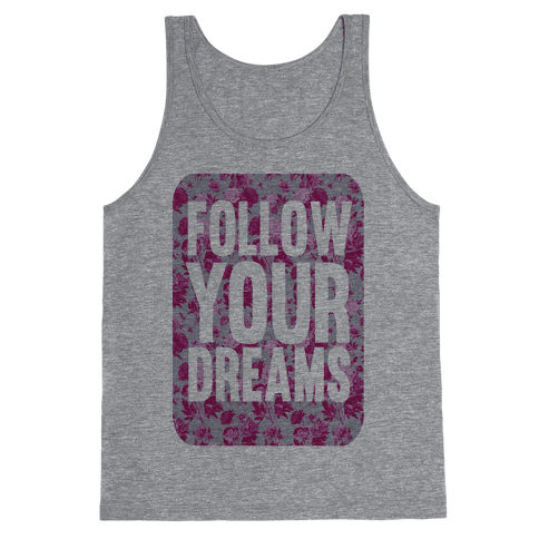 Follow Your Dreams Tank Top