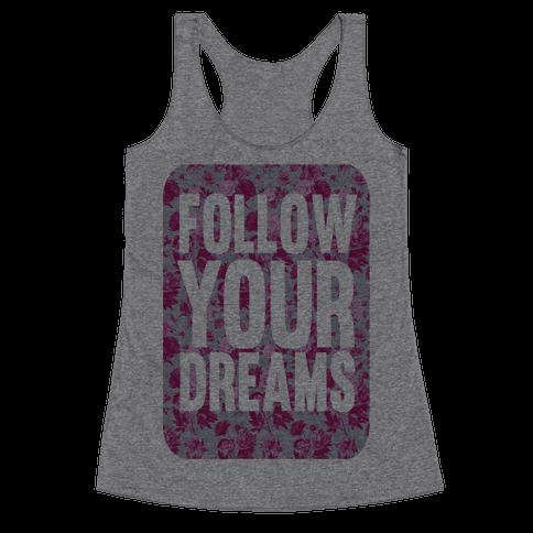 Follow Your Dreams Racerback Tank Top