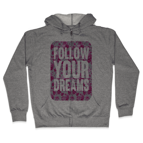 Follow Your Dreams Zip Hoodie
