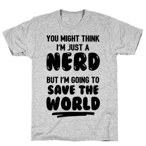 Nerds Save The World Mens T-Shirt