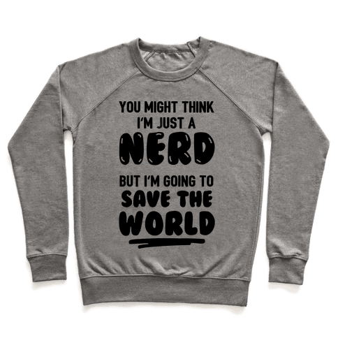 Nerds Save The World Pullover