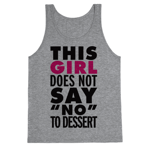 This Girl Does Not Say No To Dessert Tank Top