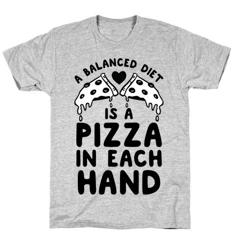 A Balanced Diet Is a Pizza In Each Hand T-Shirt