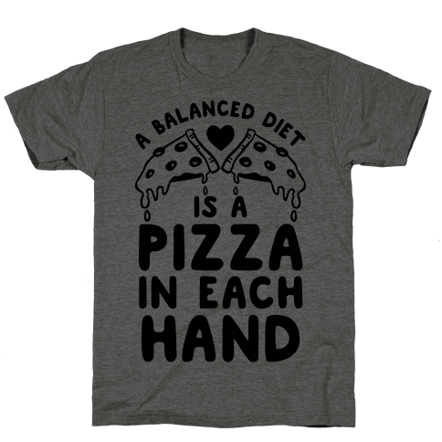 A Balanced Diet Is a Pizza In Each Hand Mens T-Shirt
