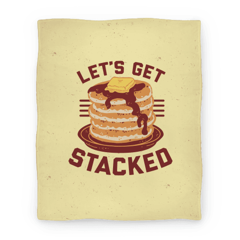 Let's Get Stacked Blanket