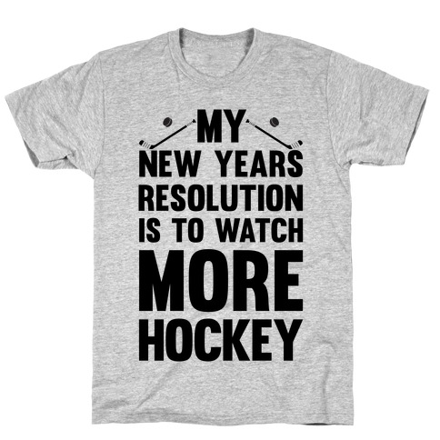 My New Years Resolution Is To Watch More Hockey Mens/Unisex T-Shirt