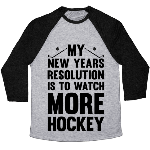 My New Years Resolution Is To Watch More Hockey Baseball Tee