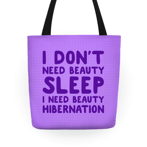 I Need Beauty Hibernation Tote
