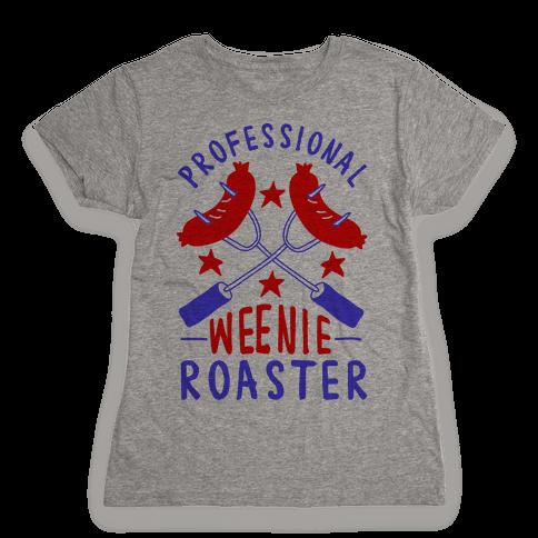 Professional Weenie Roaster Womens T-Shirt