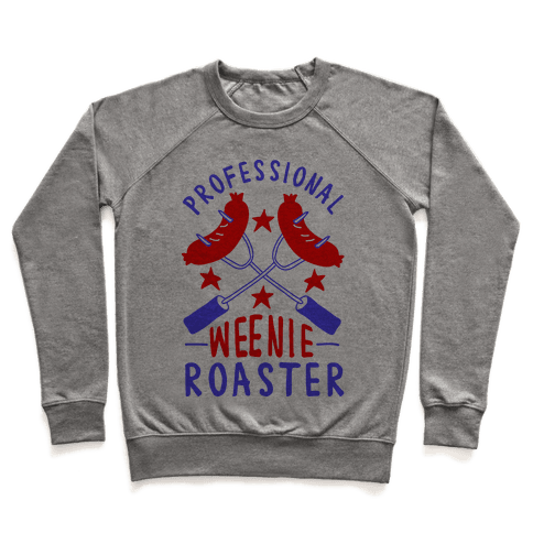 Professional Weenie Roaster Pullover
