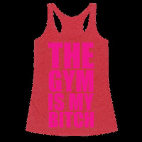 The Gym is my Bitch