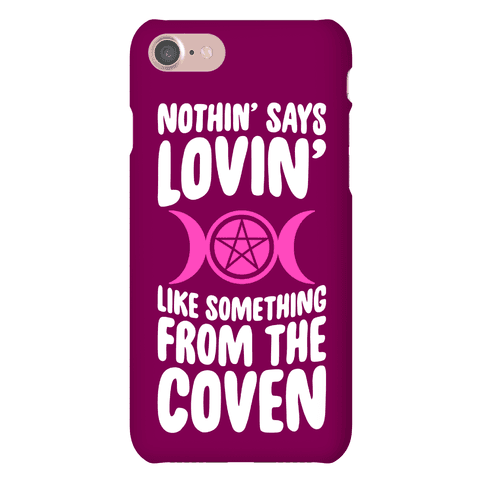 Nothin' Says Lovin' Like Something From The Coven Phone Case