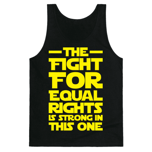 The Fight For Equal Rights Is Strong In This One Tank Top