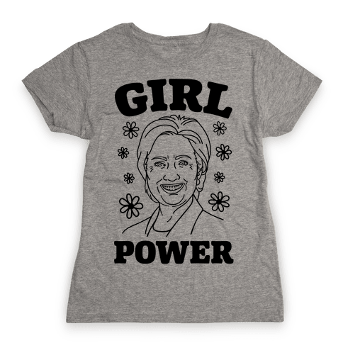 Girl Power Hillary Womens T-Shirt