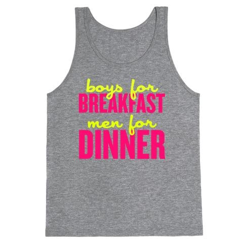 Boys for Breakfast, Men for Dinner Tank Top