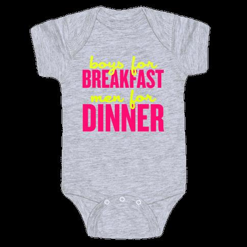 Boys for Breakfast, Men for Dinner Baby Onesy