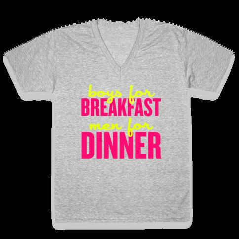 Boys for Breakfast, Men for Dinner V-Neck Tee Shirt