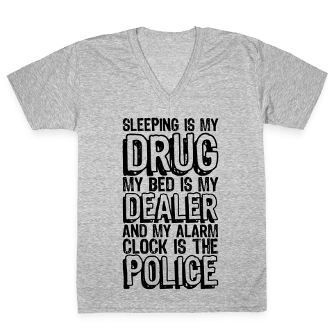 Drug, Dealer, Police V-Neck Tee Shirt