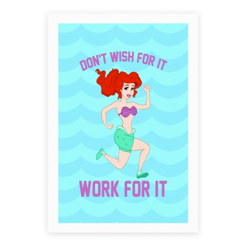 Don't Wish For It Work For It Poster