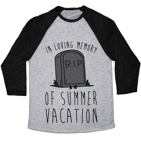 In Loving Memory Of Summer Vacation Baseball Tee