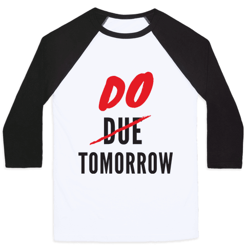 Do Tomorrow Baseball Tee