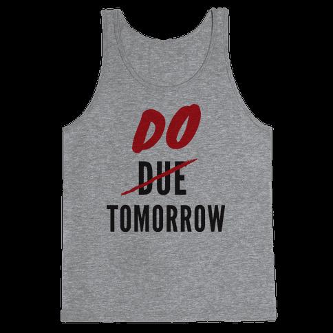 Do Tomorrow Tank Top
