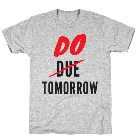 Do Tomorrow T-Shirt