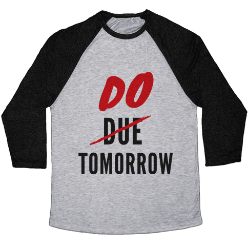Do Tomorrow Baseball Tee