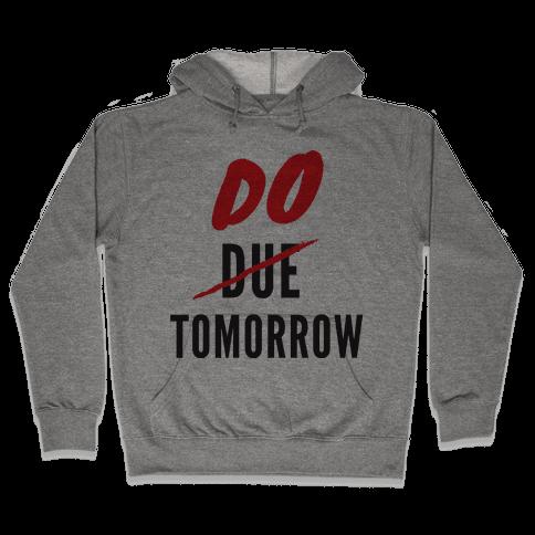 Do Tomorrow Hooded Sweatshirt