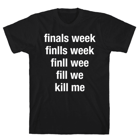Finals Week Kill Me