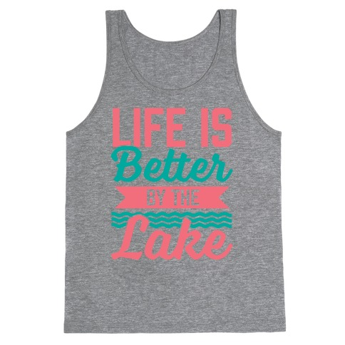 Life Is Better By The Lake Tank Top