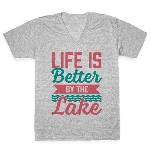 Life Is Better By The Lake V-Neck Tee Shirt