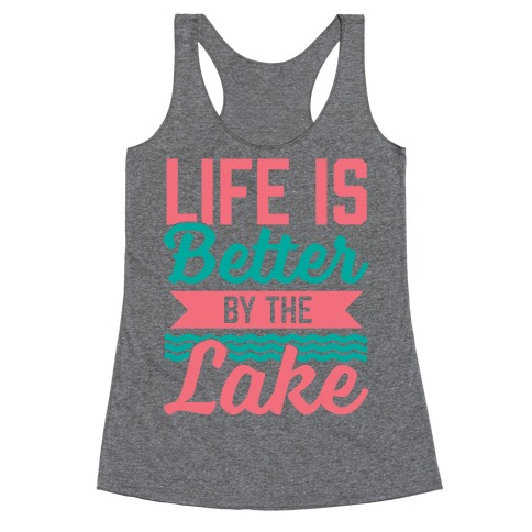 Life Is Better By The Lake Racerback Tank Top