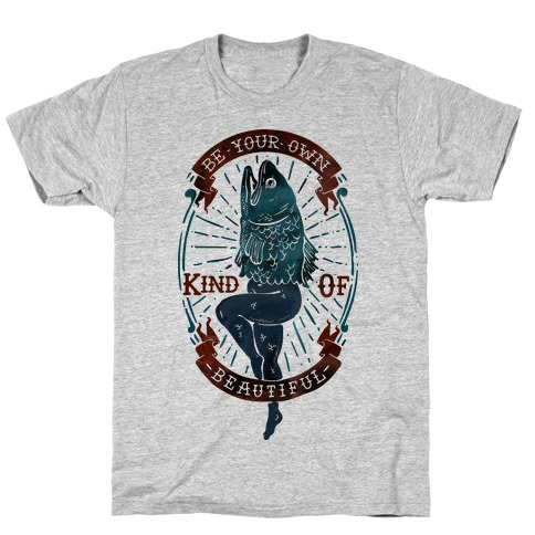 Be Your Own Kind Of Beautiful Reversed Mermaid T-Shirt