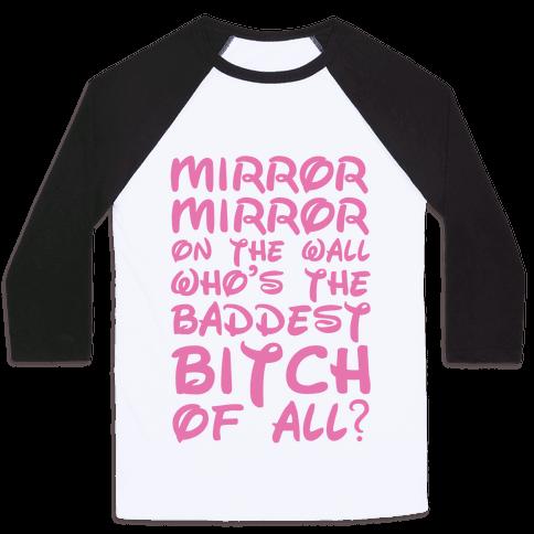 Mirror Mirror On the Wall Baseball Tee