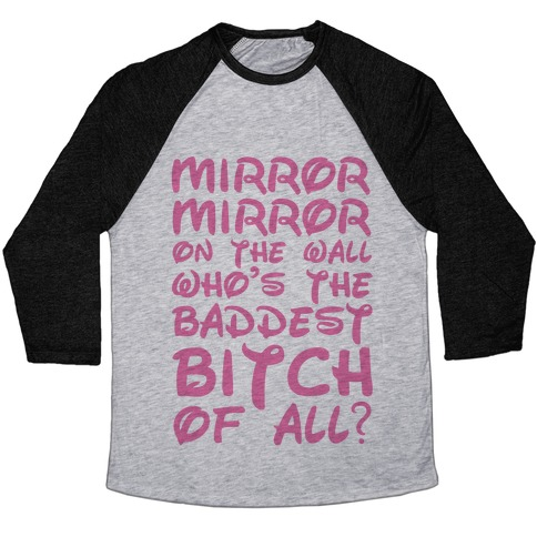 Mirror Mirror On the Wall Baseball Tee