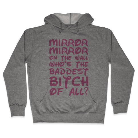 Mirror Mirror On the Wall Hooded Sweatshirt