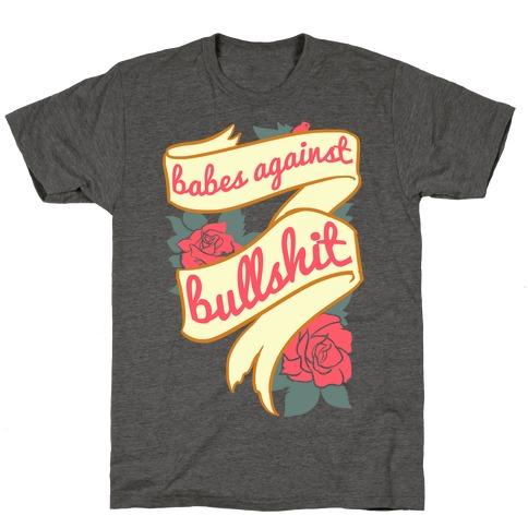 Babes Against Bullshit T-Shirt