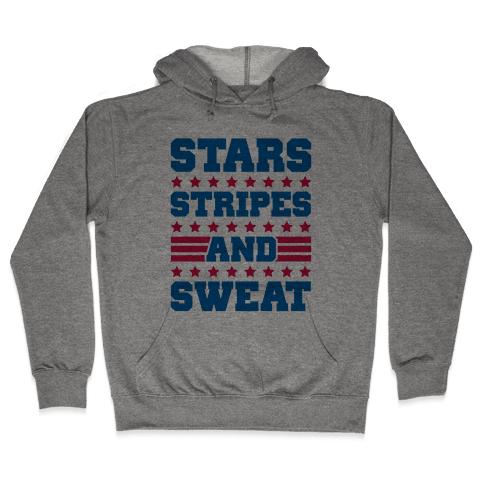 Stars Stripes and Sweat Hooded Sweatshirt