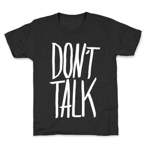 Don't Talk Kids T-Shirt