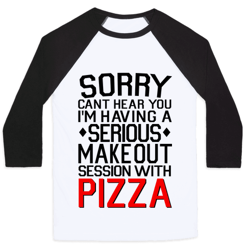 Pizza Make Out Session Baseball Tee